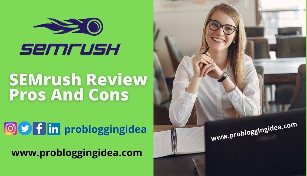SEMrush SEO Tool Review - SEMrush Pros And Cons