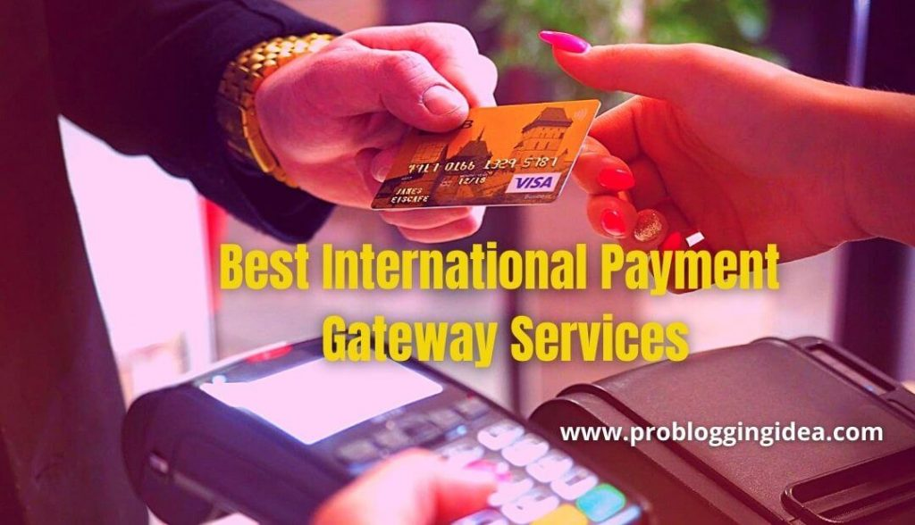 7 Best International Payment Gateway Services in India