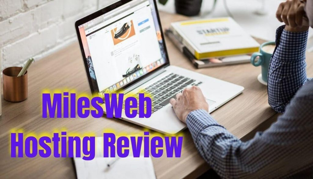 MilesWeb Hosting Review | Performance & Pros and Cons