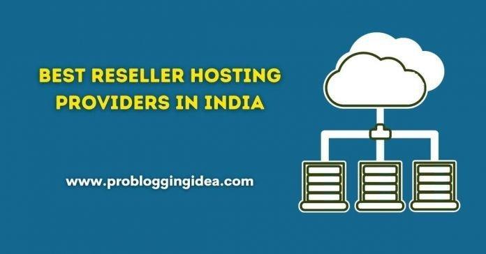 Best Reseller Hosting Providers in India